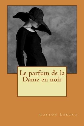 Le parfum de la Dame en noir  [Leroux, Gaston] (De Bolsillo)