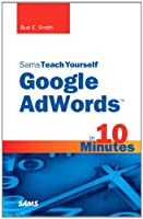 Sams Teach Yourself Google AdWords in 10 Minutes ebook download