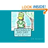 Michael's Sad Day: When He Lost His Smile (Life's Difficult Lessons: A Picture Book Series For Families)