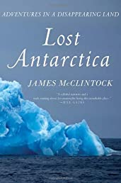 Lost Antarctica: Adventures in a Disappearing Land (Macsci)