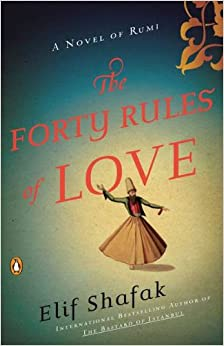 The Forty Rules of Love: A Novel of Rumi book cover