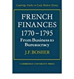 img - for [(French Finances 1770-1795: From Business to Bureaucracy )] [Author: J. F. Bosher] [Oct-2008] book / textbook / text book