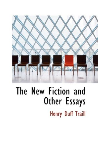 The New Fiction and Other Essays