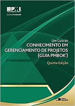 Um Guia de Conhecimento em Gerenciamento de Projetos (Em Portuguese do