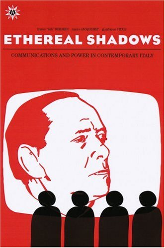 Ethereal Shadows: Communications and Power in Contemporary Italy