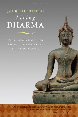 Living Dharma: Teachings and Meditation Instructions from Twelve Theravada Masters