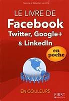 Le livre de Facebook, Twitter, Google+ et LinkedIn © Amazon