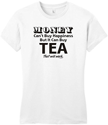 Money Can'T Buy Happiness But It Can Buy Tea Juniors T-Shirt Large White