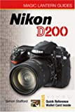 Simon Stafford Nikon D200 (Magic Lantern Guide) (Magic Lantern Guides)