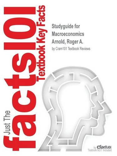 Studyguide for Macroeconomics by Arnold, Roger A., ISBN 9781285738345