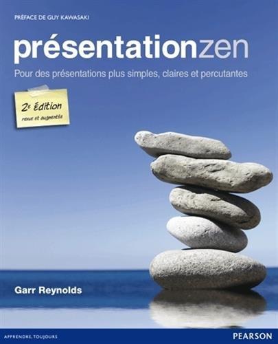 Présentation zen 2e édition : Pour des présentations plus simples, claires et percutantes