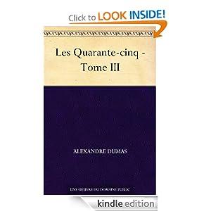 Les Quarante-cinq - Tome III (French Edition)