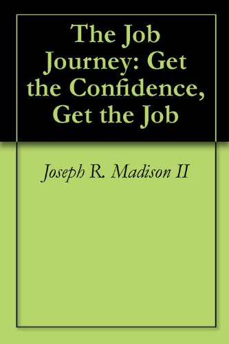 The Job Journey: Get the Confidence, Get the Job