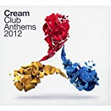 Various Artists Cream Club Anthems 2012