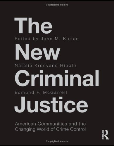 The New Criminal Justice: American Communities and the Changing World of Crime Control (Criminology and Justice Studies)