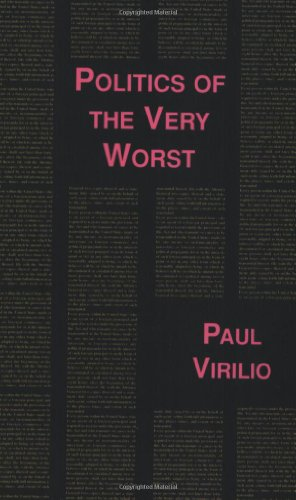Politics of the Very Worst: An Interview with Philippe Petit (Semiotext(e) / Foreign Agents)