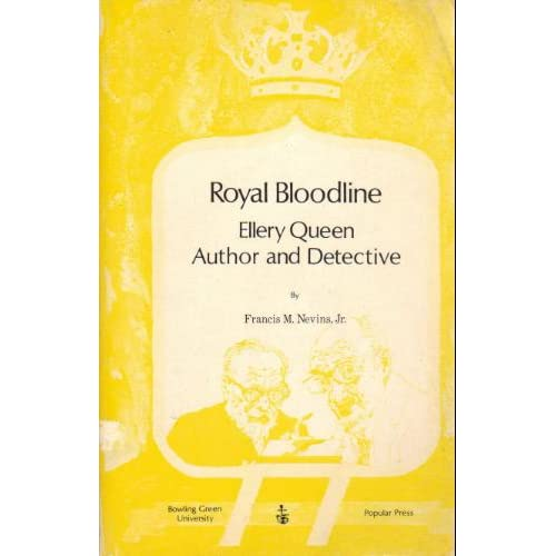Royal Bloodline Ellery Queen, Author and Detective Francis M. Nevins