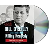 Killing Kennedy Audiobook : The End of Camelot [Audiobook, CD, Unabridged][Killing Kennedy] by Bill O'Reilly & Martin Dugar (Killing Kennedy audiobook)