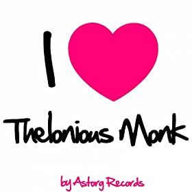 I Love Thelonious Monk (Jazz Masters collection)