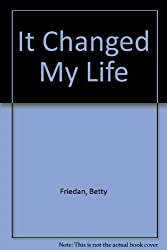 It Changed My Life