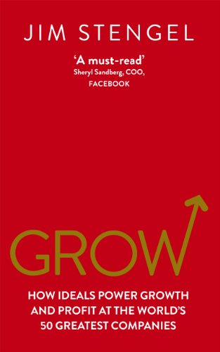 grow-how-ideals-power-growth-and-profit-at-the-worlds-50-greatest-companies