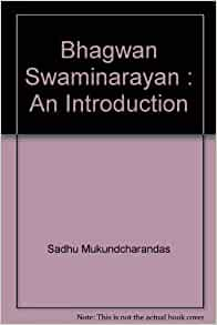 Bhagwan Swaminarayan : An Introduction: Sadhu Mukundcharandas