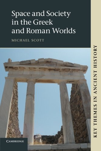 Space and Society in the Greek and Roman Worlds Paperback (Key Themes in Ancient History)