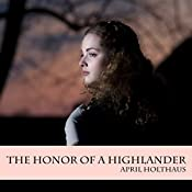 The Honor of a Highlander: A Novella: The MacKinnon Clan, Book 1   [April Holthaus]