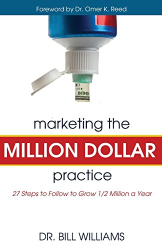 Marketing the Million Dollar Practice: 27 Steps to Follow to Grow 1/2 Million a Year