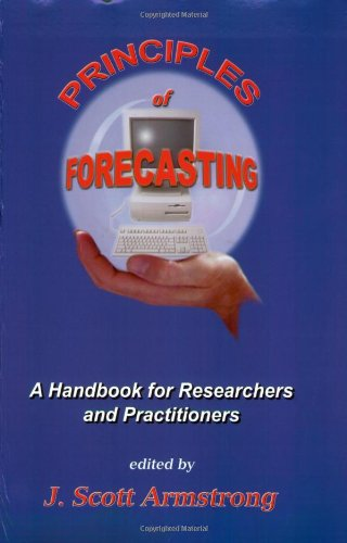 Principles of Forecasting: A Handbook for Researchers and Practitioners (International Series in Operations Research & Management Science): J.S. Armstrong: 9780792374015: Amazon.com: Books