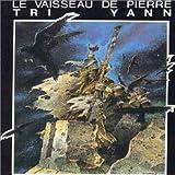 Le Vaisseau De Pierre by Tri Yann (1998-01-30)