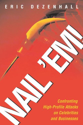 Nail 'Em!: Confronting High-Profile Attacks on Celebrities & Businesses