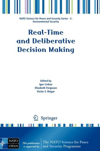 Real-Time and Deliberative Decision Making (NATO Science for Peace and Security Series C: Environmental Security)