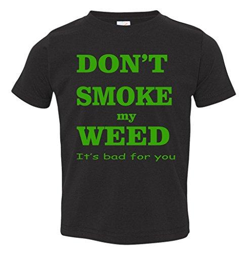 Don't Smoke My Weed Marijuana Toddler T-Shirt