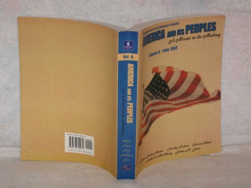 America And Its Peoples: A Mosaic in the Making, Vol. 2, From 1865