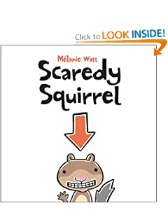 Scaredy Squirrel Melanie Watt