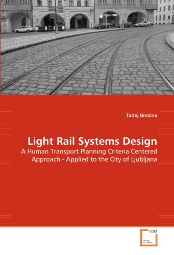 Light Rail Systems Design: A Human Transport Planning Criteria Centered Approach - Applied to the City of Ljubljana