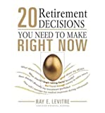 img - for [ 20 Retirement Decisions You Need to Make Right Now ] By Levitre, Ray E ( Author ) [ 2010 ) [ Paperback ] book / textbook / text book