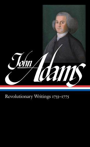 John Adams: Revolutionary Writings, 1755-1775 (Library of America, No. 213)