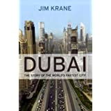 Dubai: The Story of the World's Fastest Cityby Jim Krane