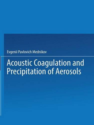 Acoustic Coagulation And Precipitation Of Aerosols / Akusticheskaya Koagulyatsiya I Osazhdenie Aerozolei /