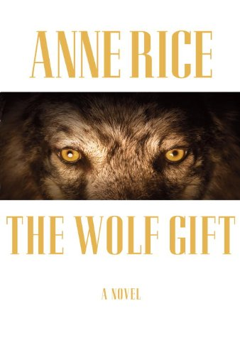 Anne Rice's New Novel 'The Wolf Gift' is a Daring Departure into a Whole New World