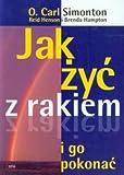 img - for Jak zyc z rakiem i go pokonac (Polska wersja jezykowa) book / textbook / text book