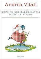 Come fu che Babbo Natale spos� la Befana (Italian Edition)
