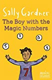 The Boy with the Magic Numbers (Magical Children) Sally Gardner