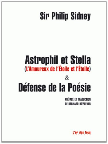 An analysis of the poetry structure in philip sidneys astrophil