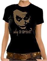 Joker - Why so serious? Girlie T-Shirt XS-XL div. Farben