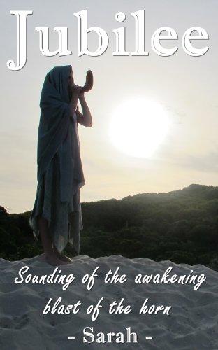 Jubilee (Sounding of the awakening blast of the horn), by Sarah Jubilee