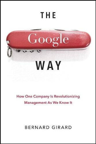 The Google Way: How One Company Is Revolutionizing Management as We Know It