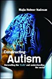 Constructing autism :  unravelling the